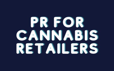 PR For Cannabis Retailers