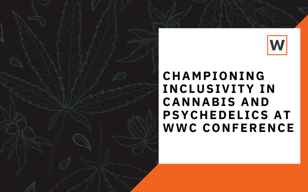 Championing Inclusivity in Cannabis and Psychedelics at WWC Conference